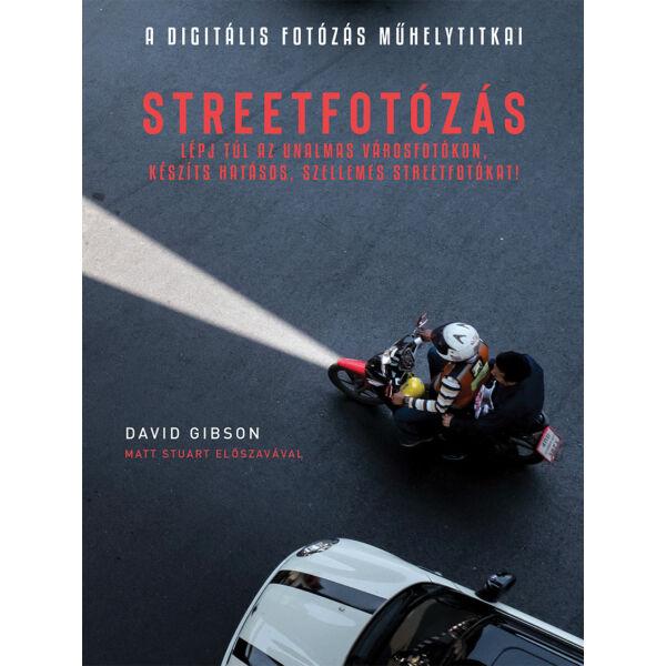 Könyv - Digitális fotózás műhelytitkai - Streetfotózás